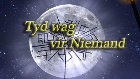 The madness behind Tyd wag vir Niemand.