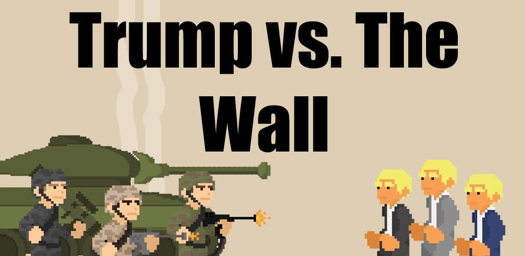 Trump vs. The Wall