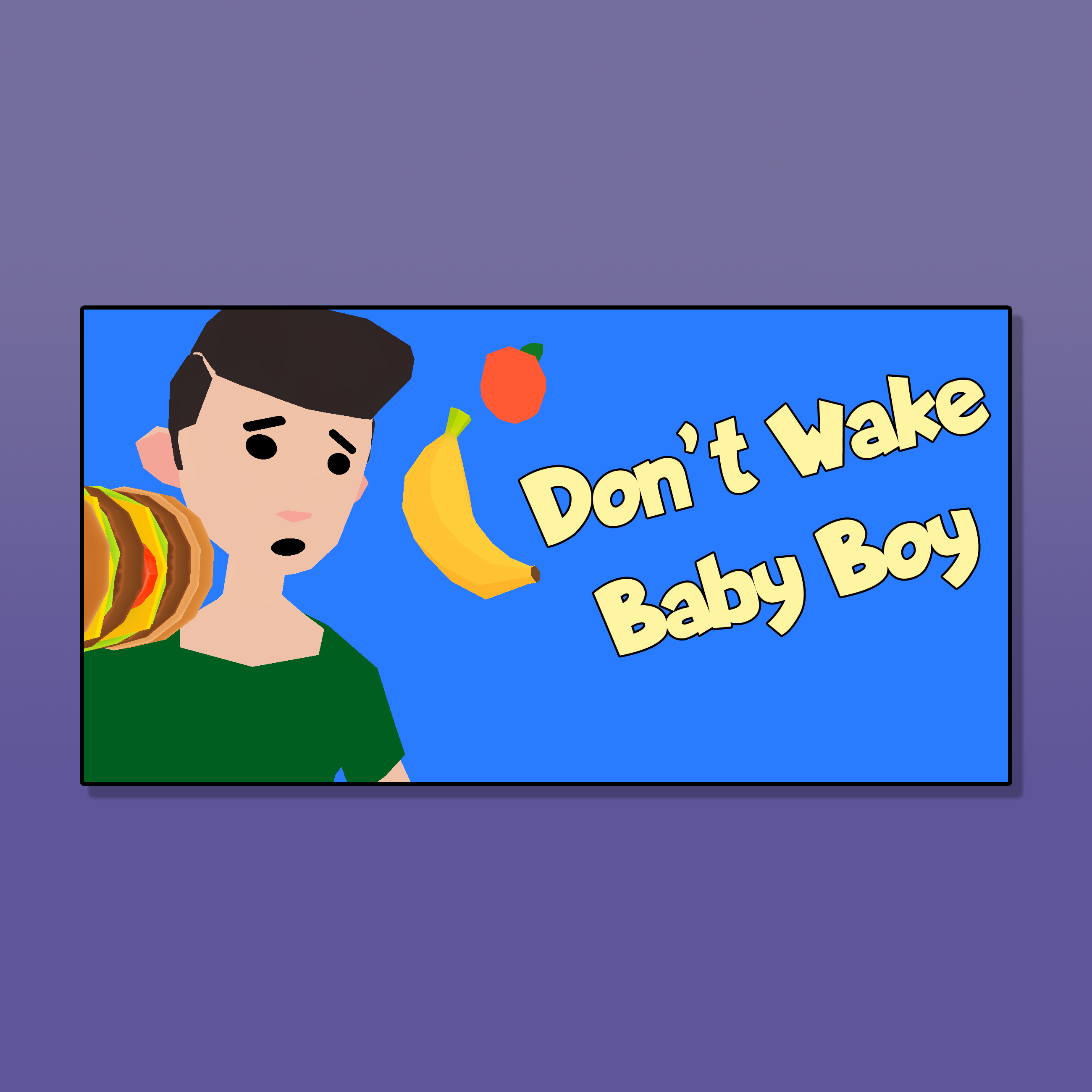 Don't Wake Baby Boy