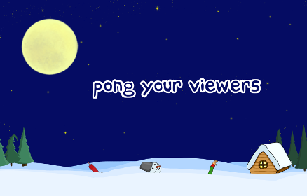 Pong Your Viewers