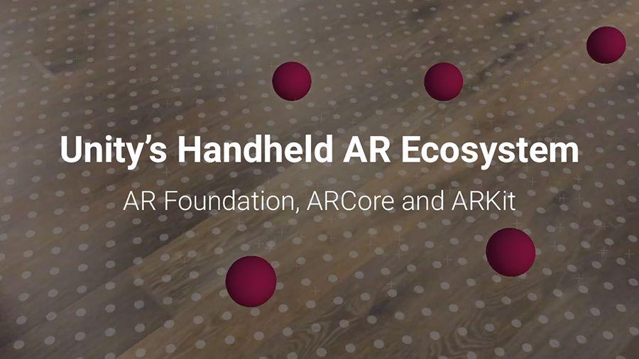 Unity的移动端AR生态系统:AR Foundation,ARCore和ARKit