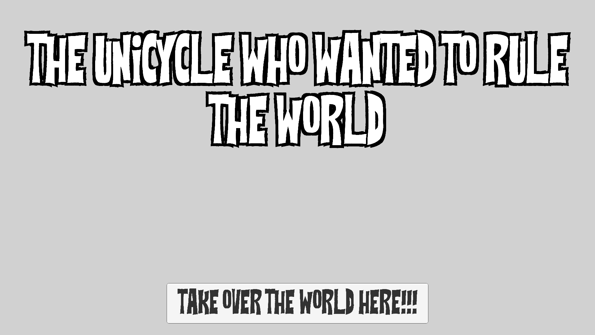 Unicycle Takes Over!