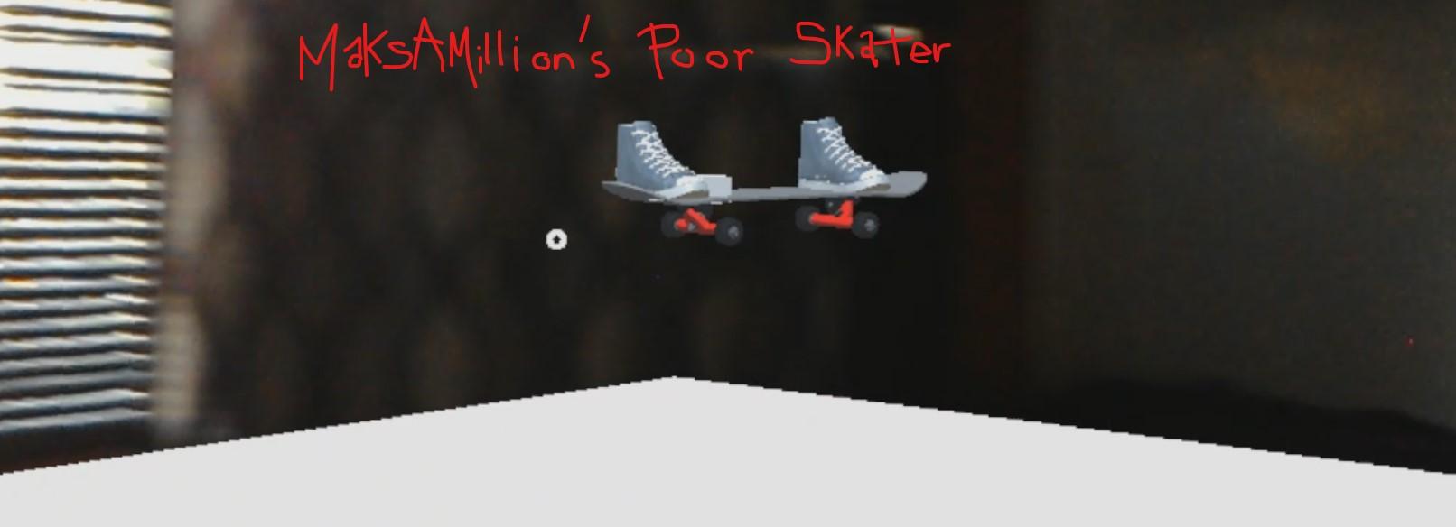 MaksAMillion's Poor Skater