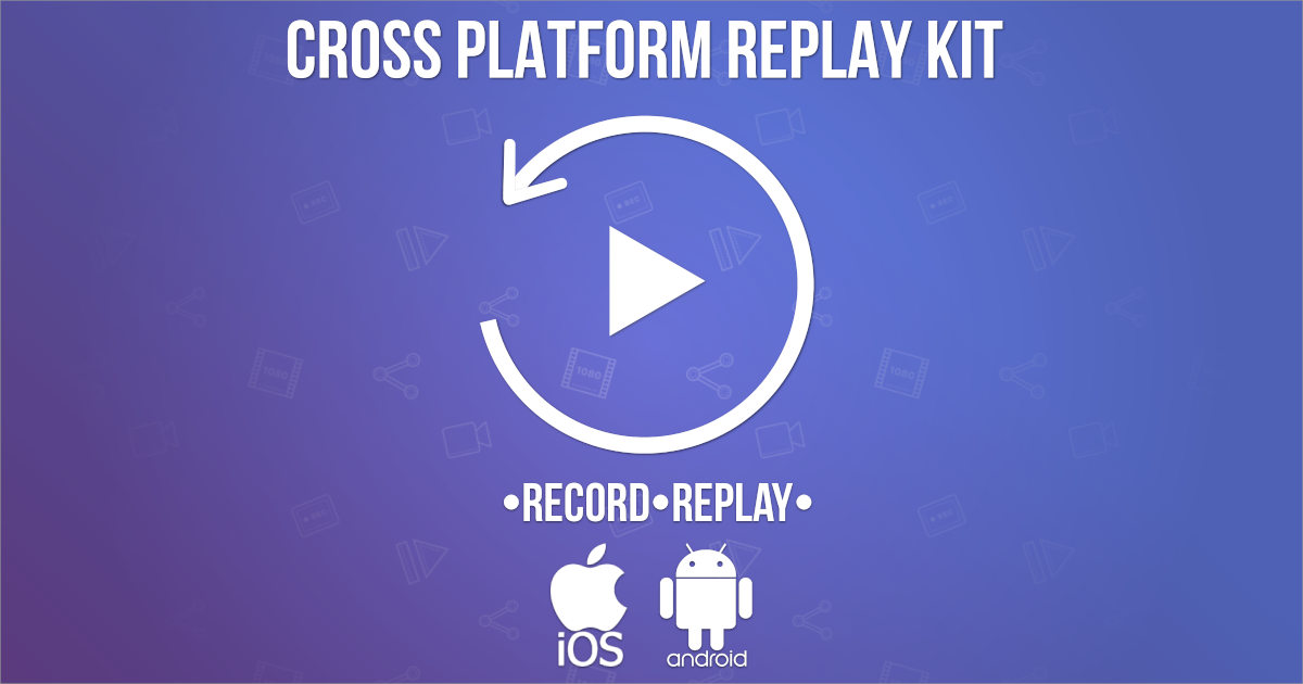 Cross Platform Replay Kit - Capture your Player's Game Play Experiences Easily!