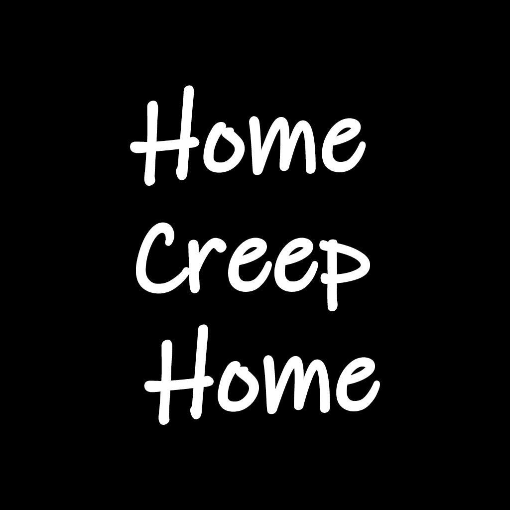 Home Creep Home