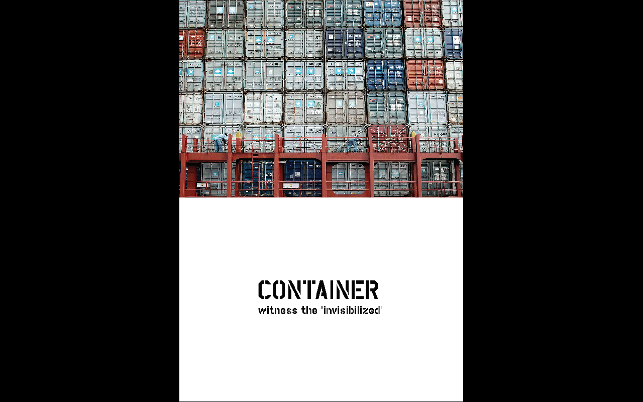 Container: Witness the invisiblised