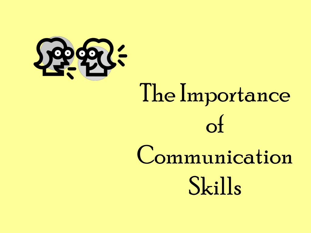 Why Are Communication Skills Important?