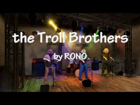 the Troll Brothers