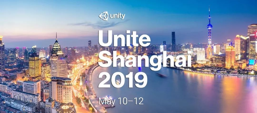 Unite Shanghai 2019技术演讲部分内容曝光