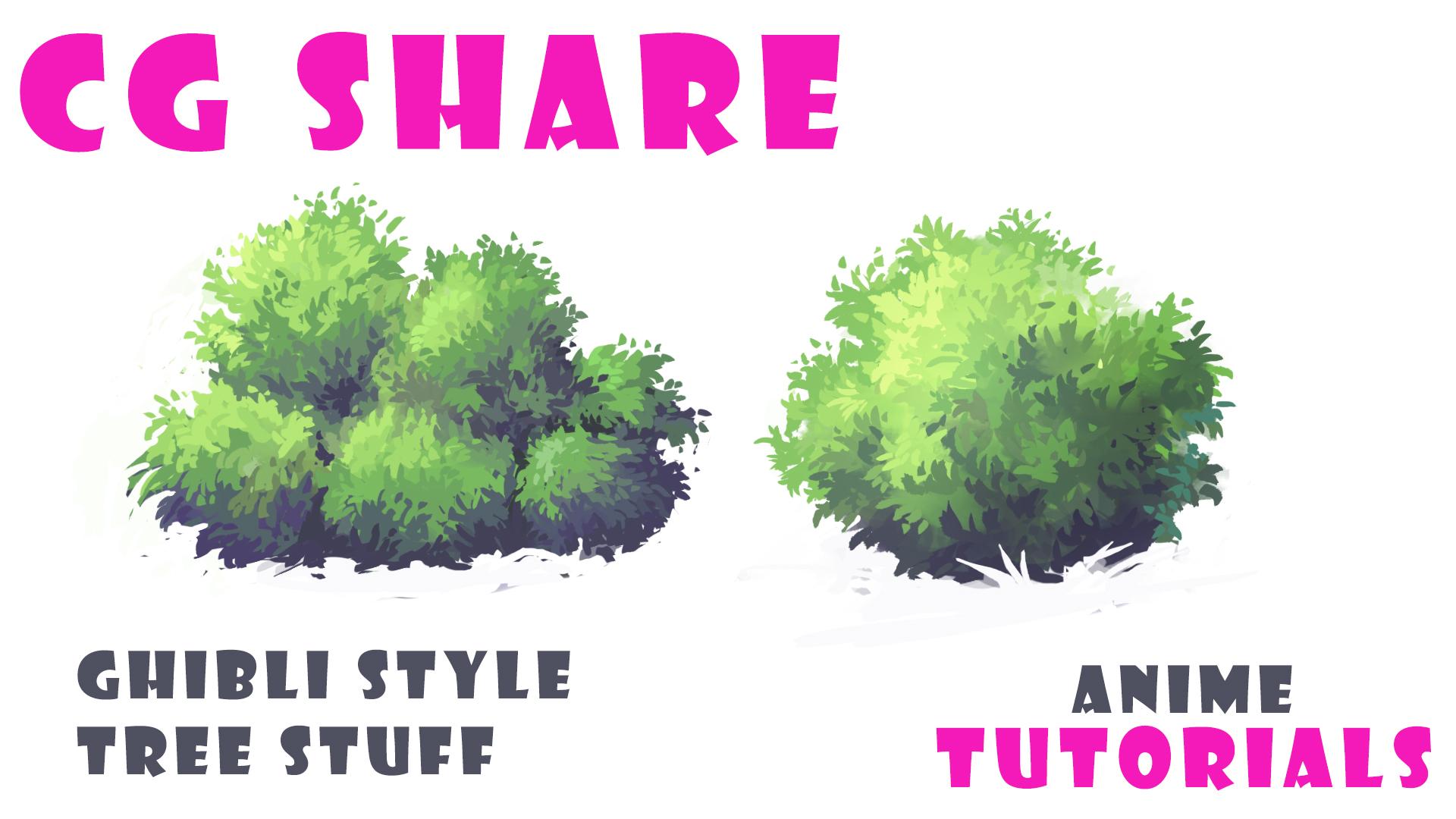 ANIME DRAWING | CGSHARE | GHIBLI STYLE | TREE STUFF