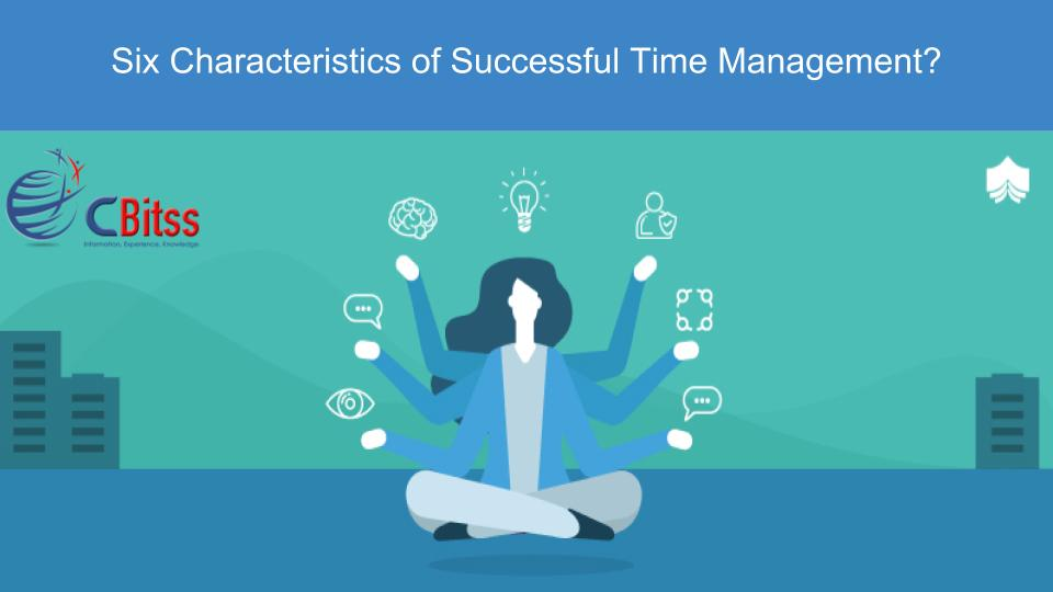 What Are Six Characteristics of Successful Time Management?