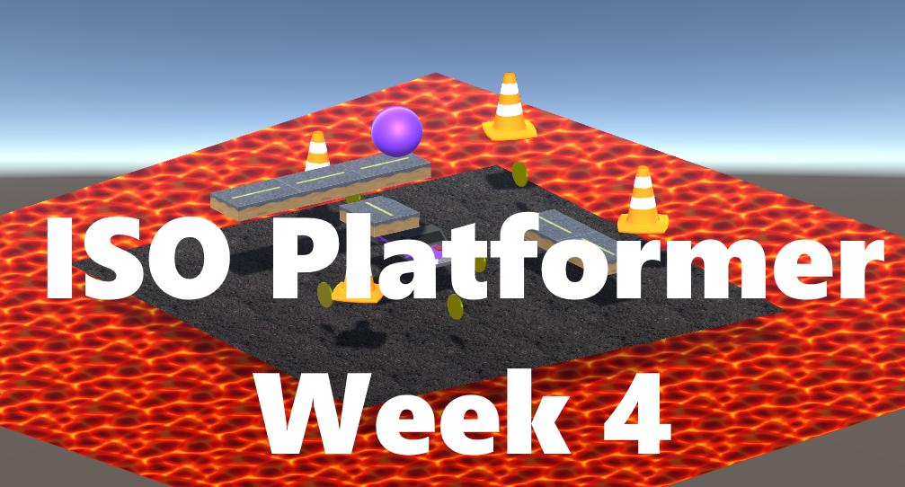 ISO Platformer Week 4 Dev Log