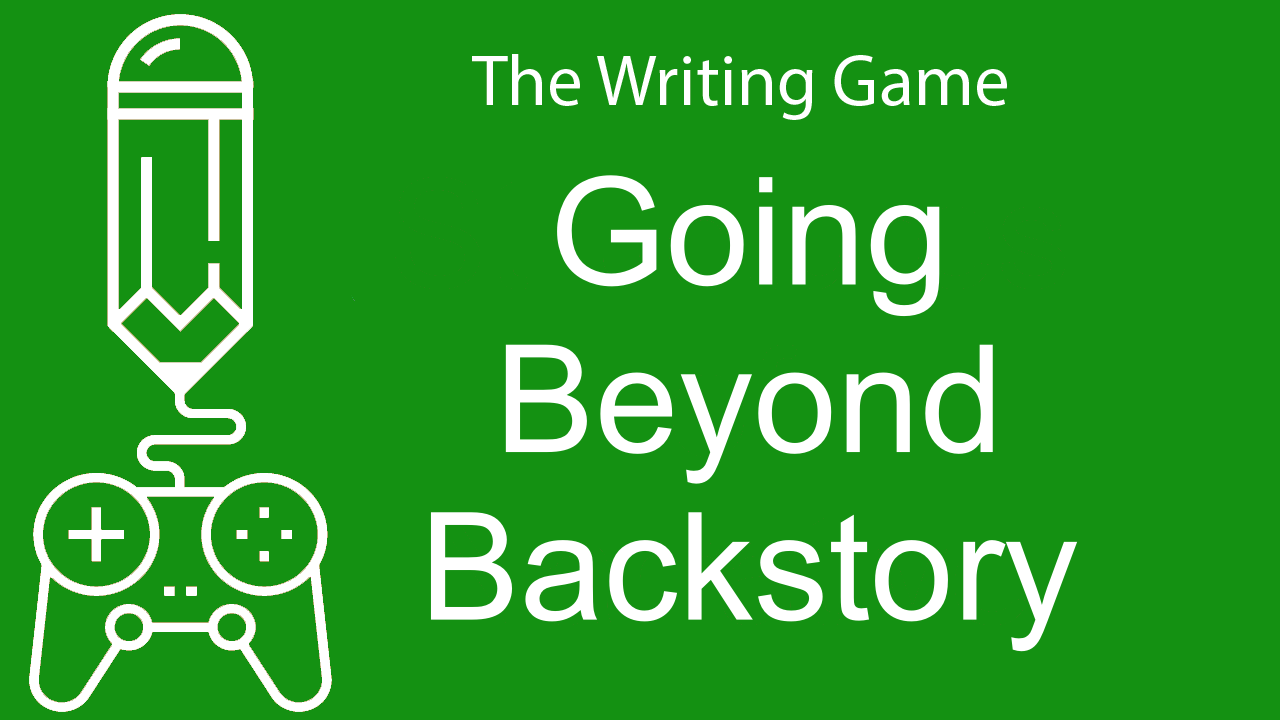 Going Beyond Backstory