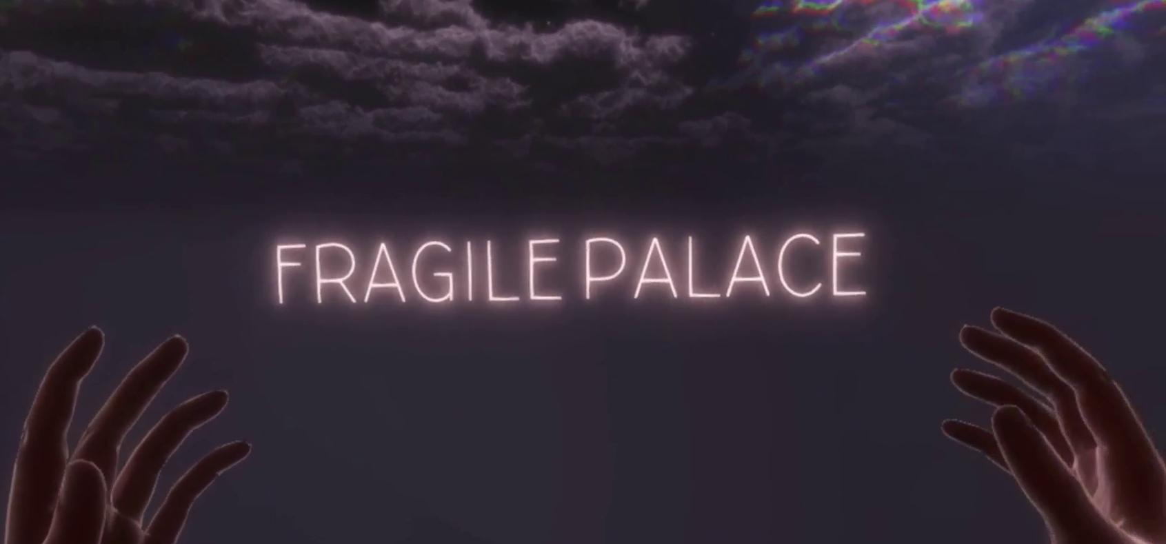 Fragile Palace
