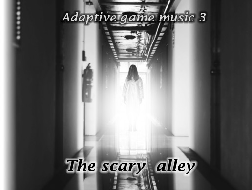 Adaptive game music 3: the scary alley