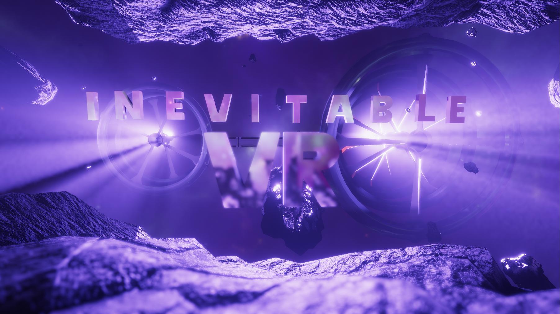 Inevitable VR - Unity Connect