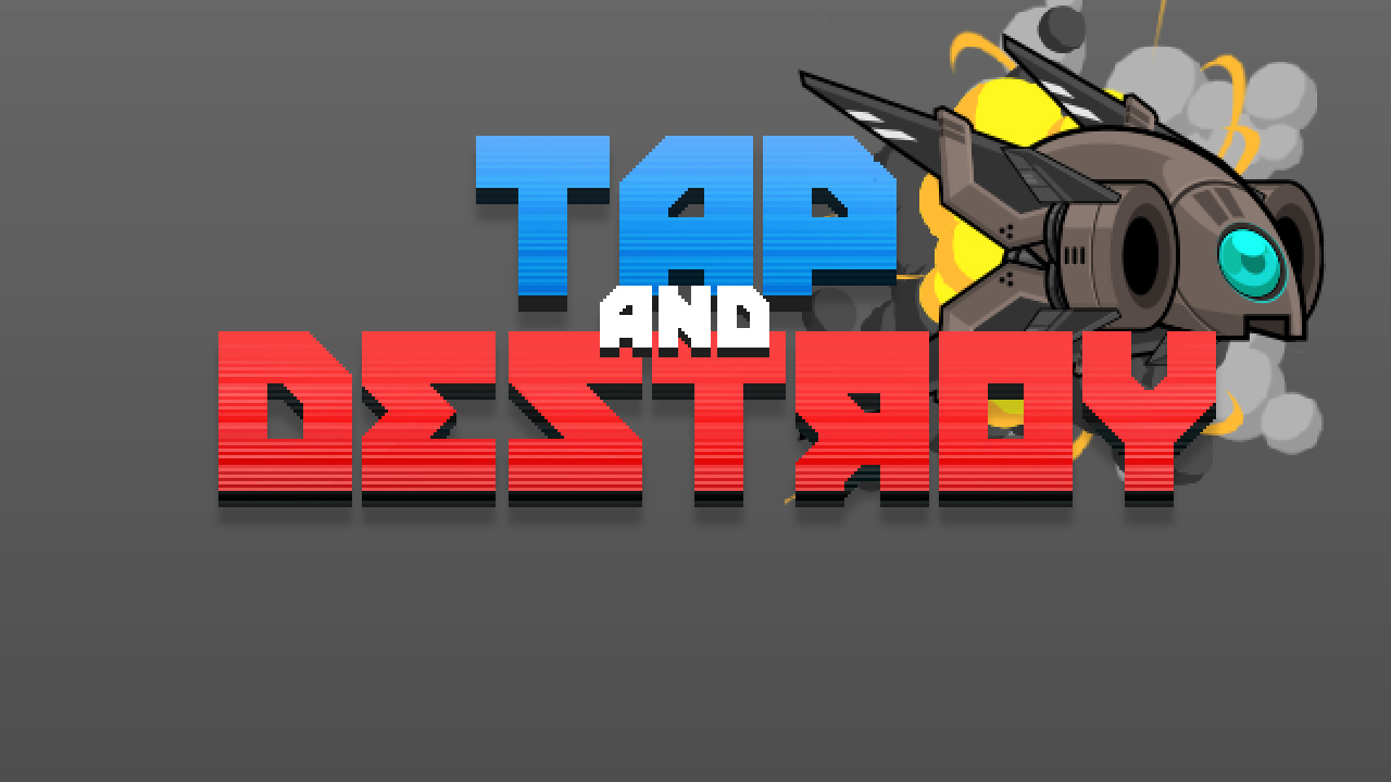 Tap and Destroy