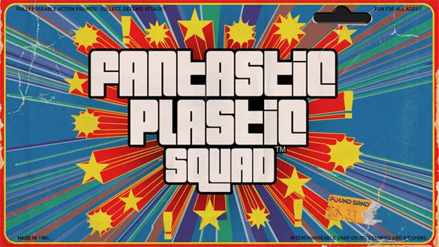 Fantastic Plastic Squad