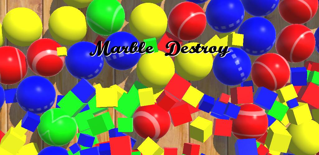 Marble Destroy