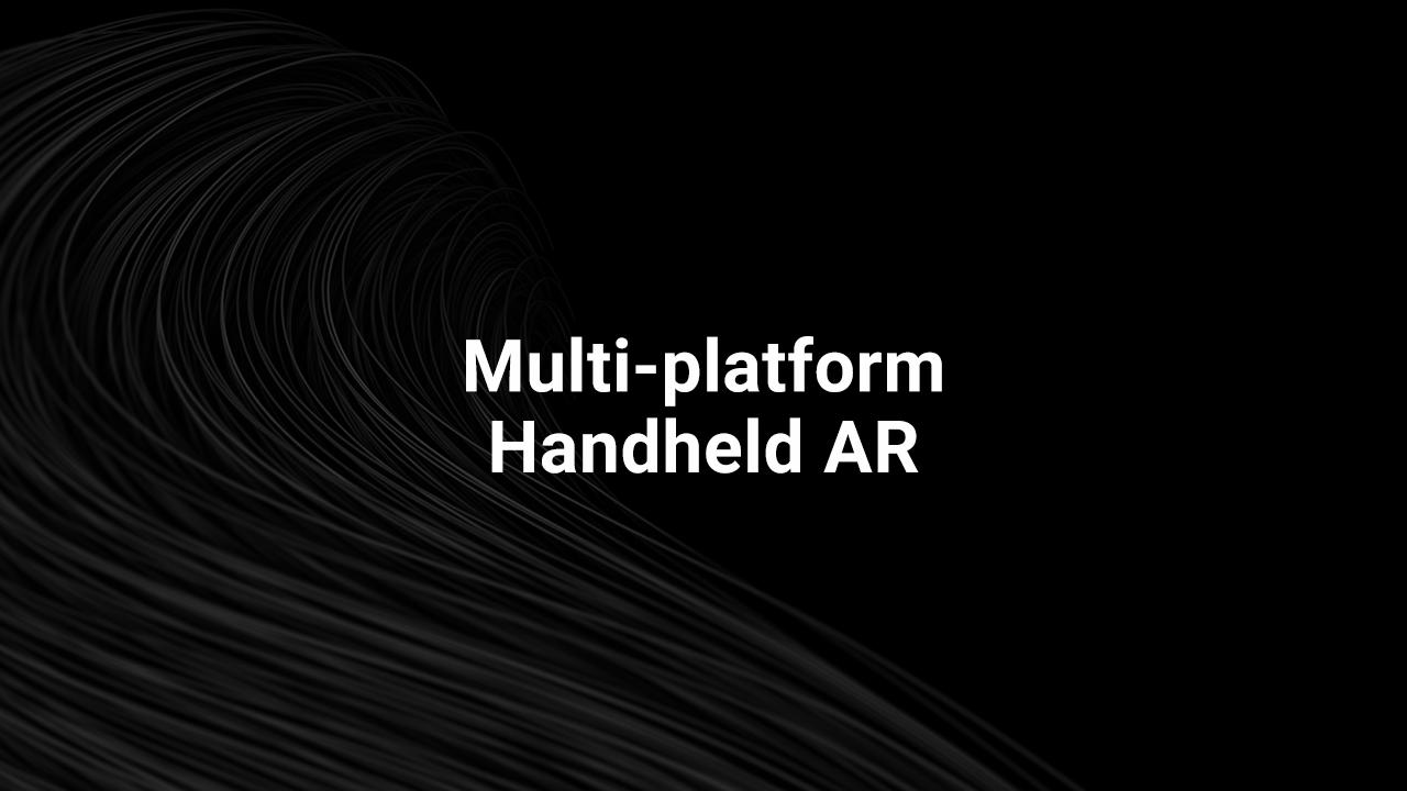 Multi-Platform Handheld AR