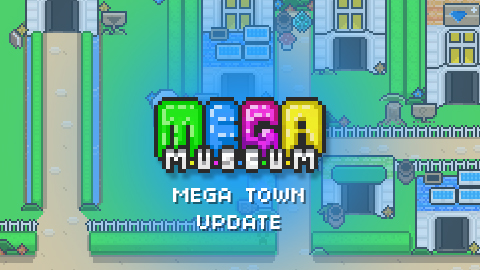 MEGA MUSEUM: Introducing MEGA Town !