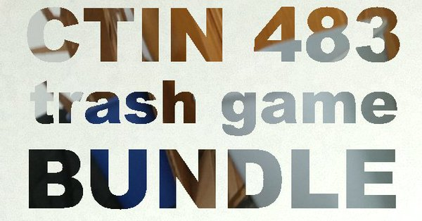 CTIN483 Trash Game Bundle