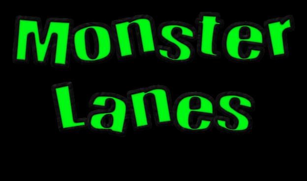 Monster Lanes