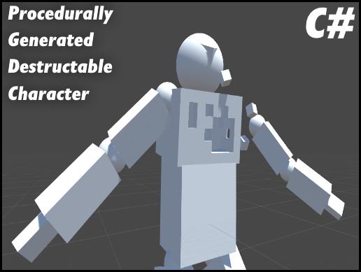 Procedurally Generated Destructible Character