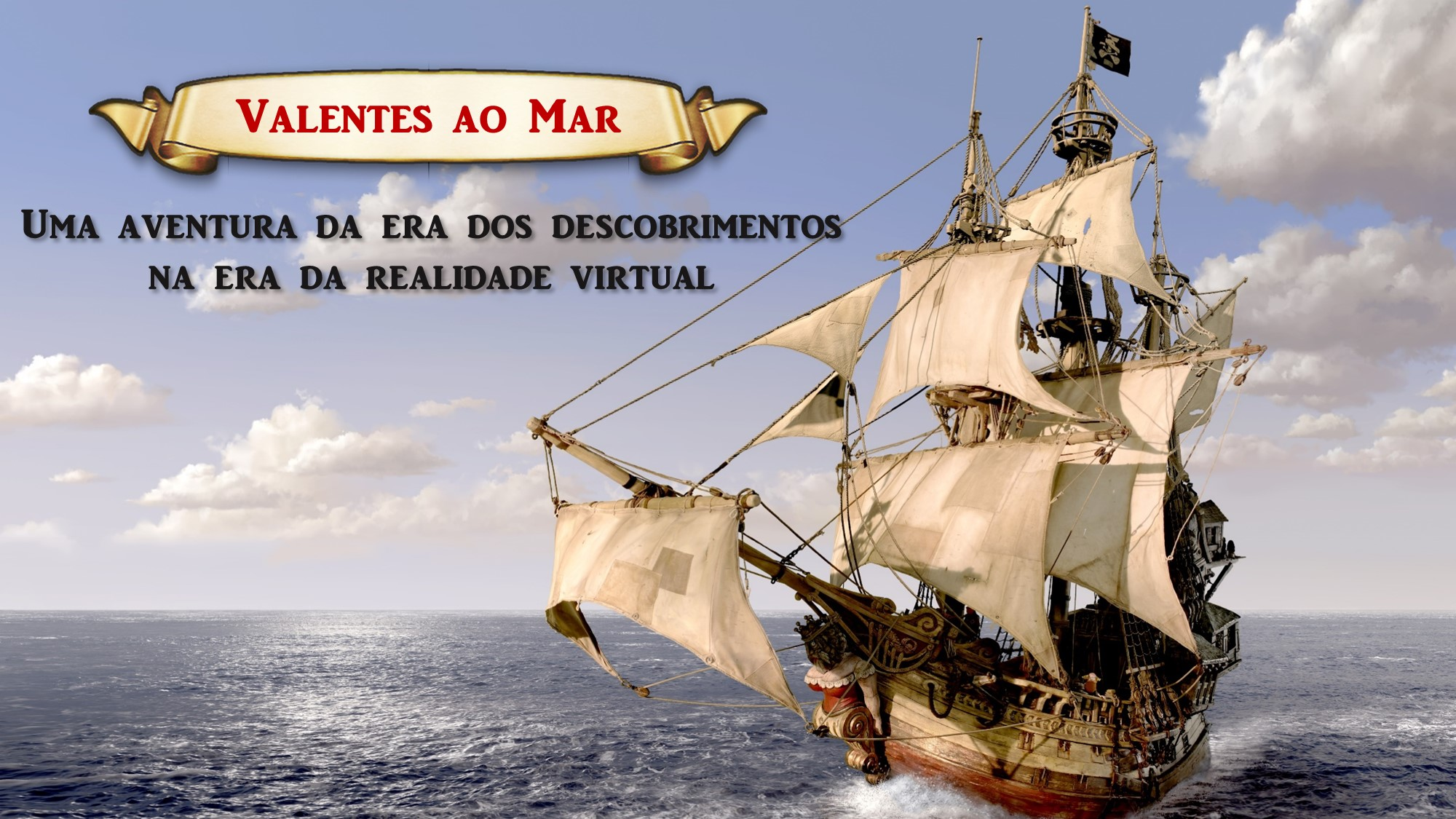 Valentes ao Mar - VR Experience