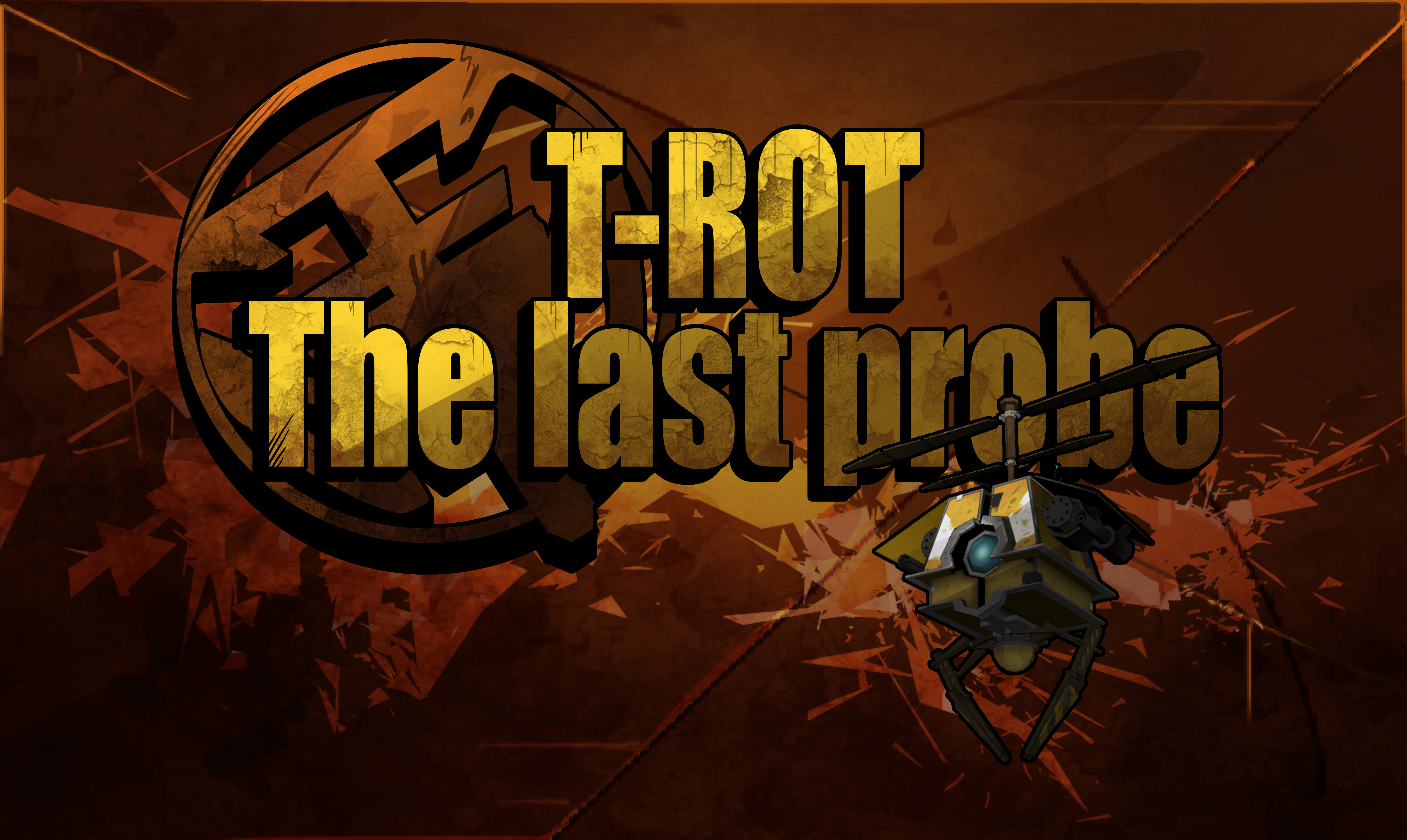 T-ROT THE LAST PROBE