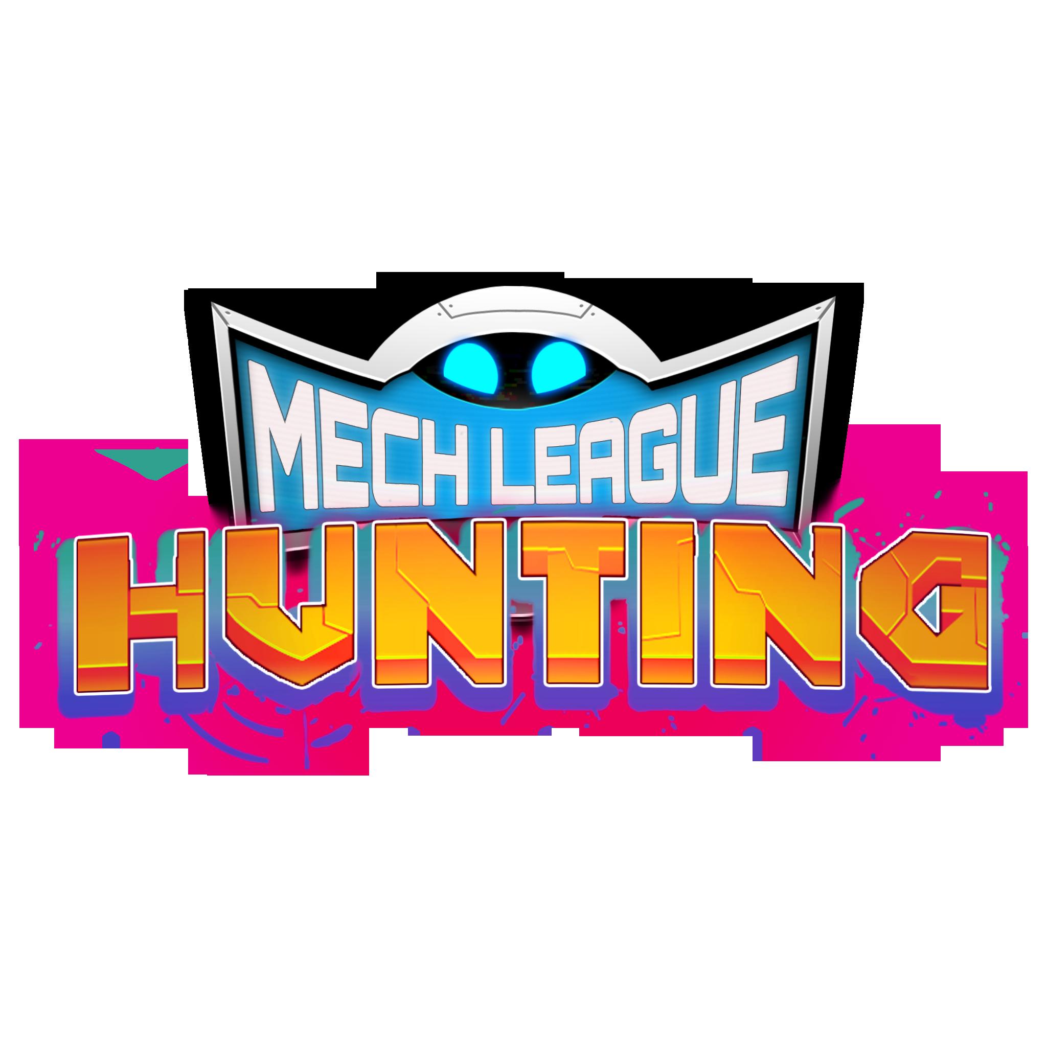 Mech League Hunting
