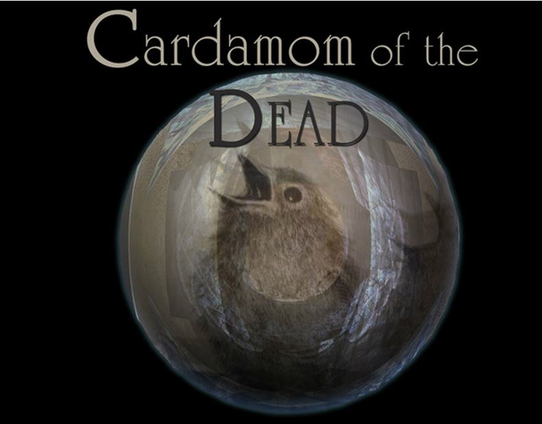 Cardamom of The Dead
