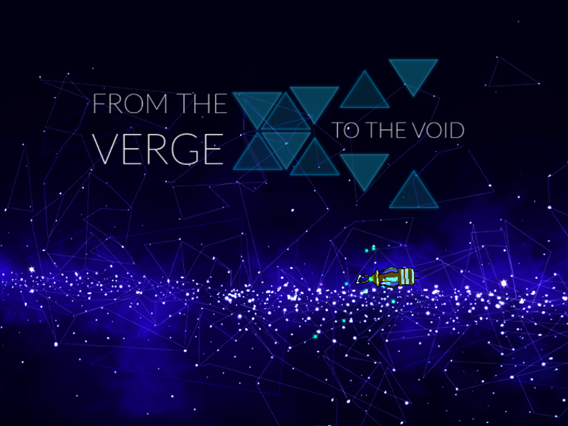 From the Verge to the Void