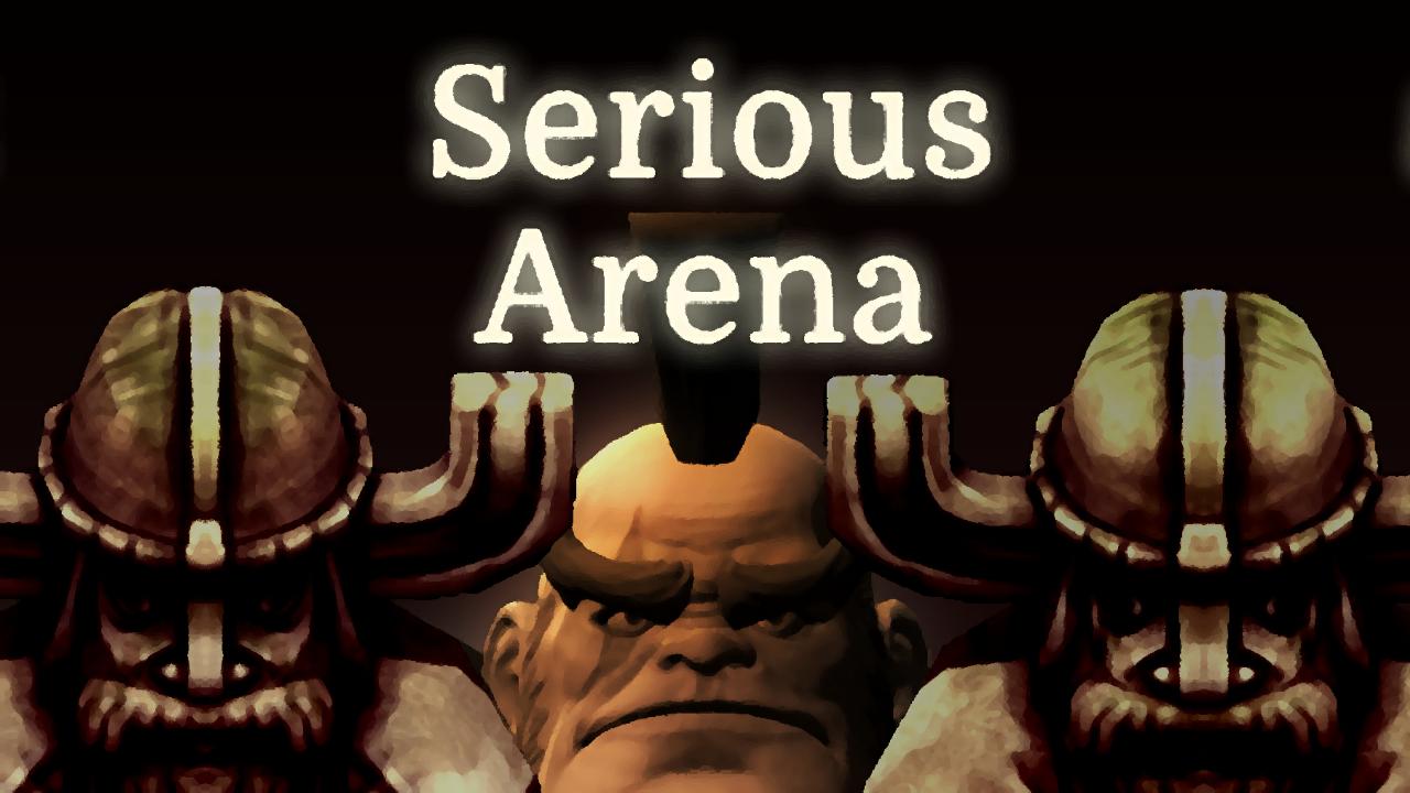 Serious Arena