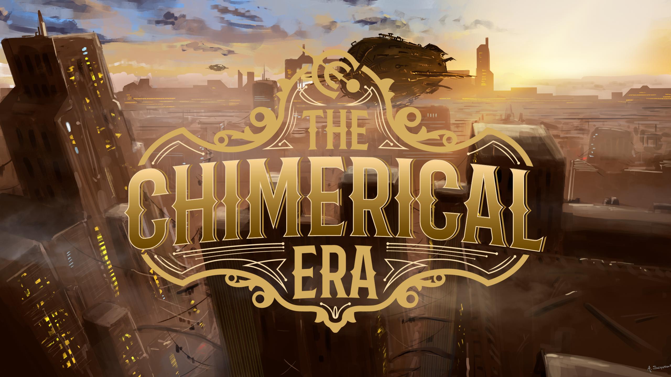 The Chimerical Era