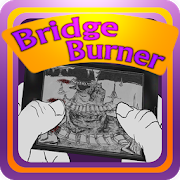 Bridge Burner: A phone game in a phone game