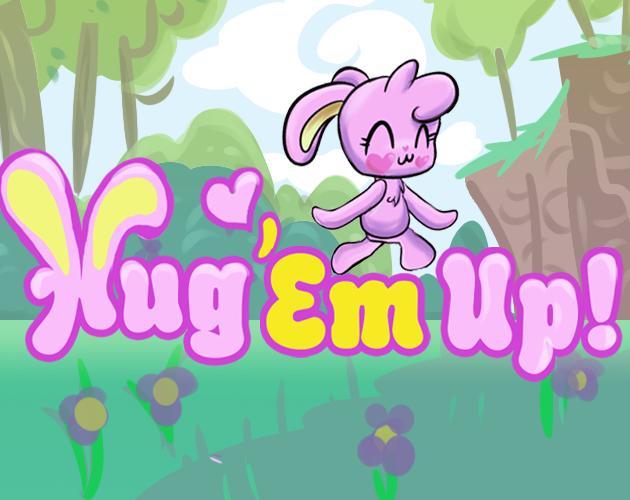 Hug 'Em Up