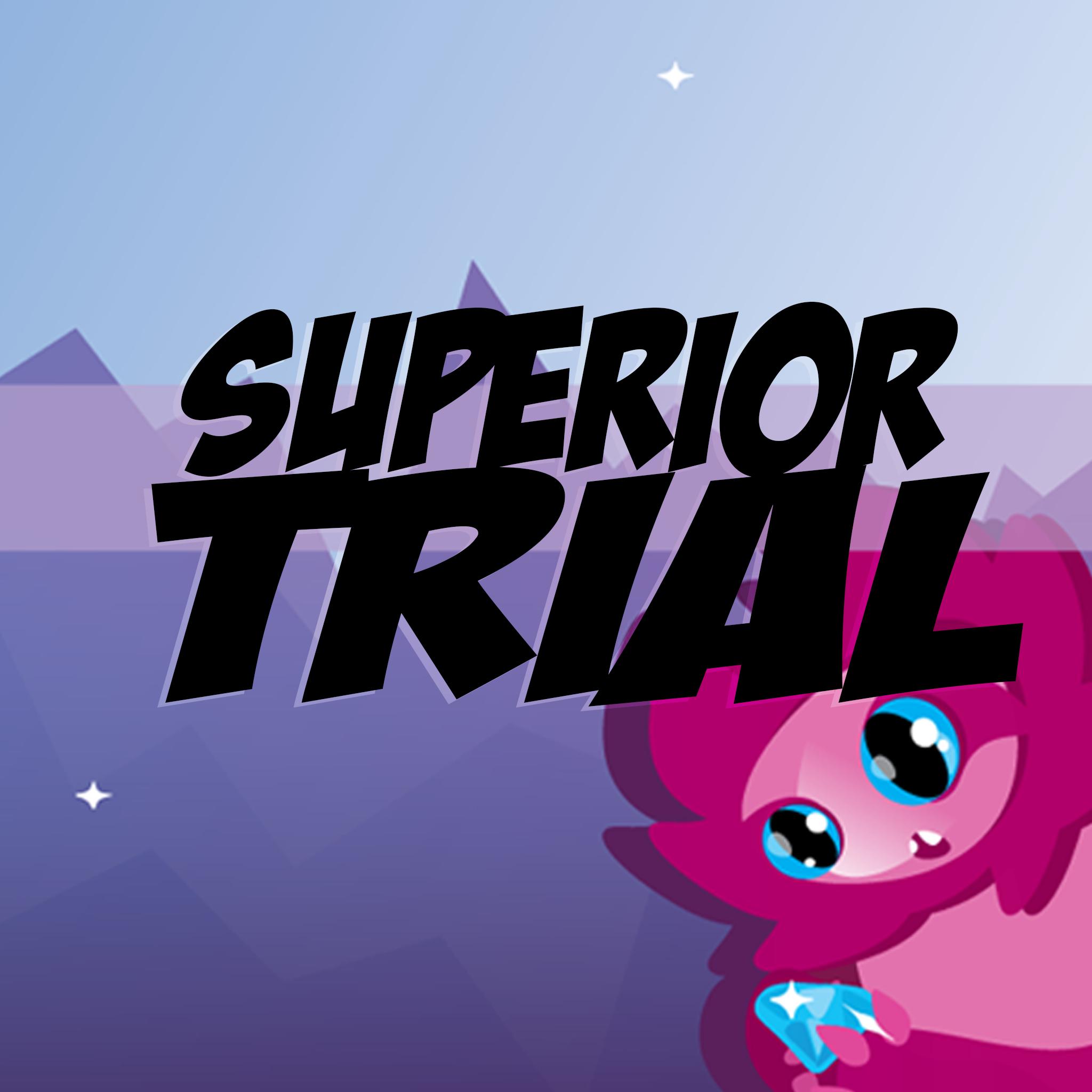 Superior Trial