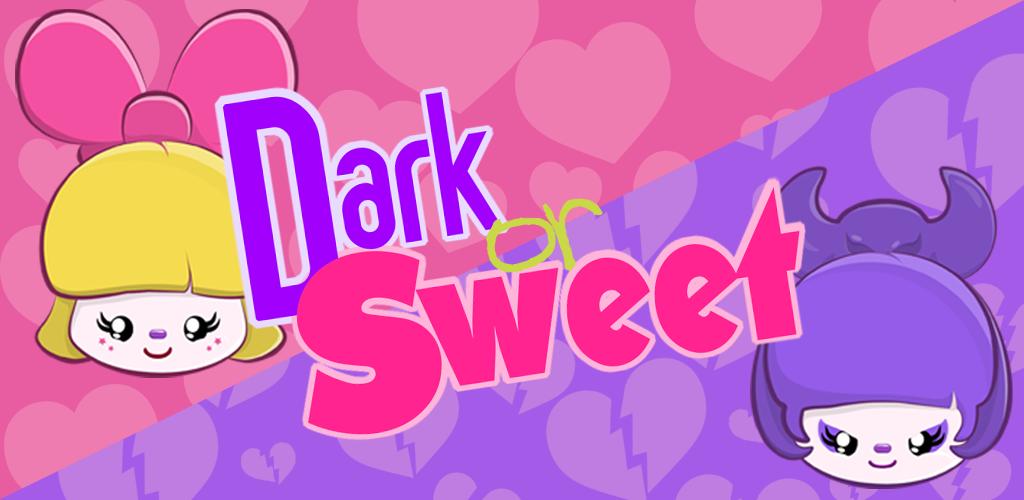 Dark or Sweet