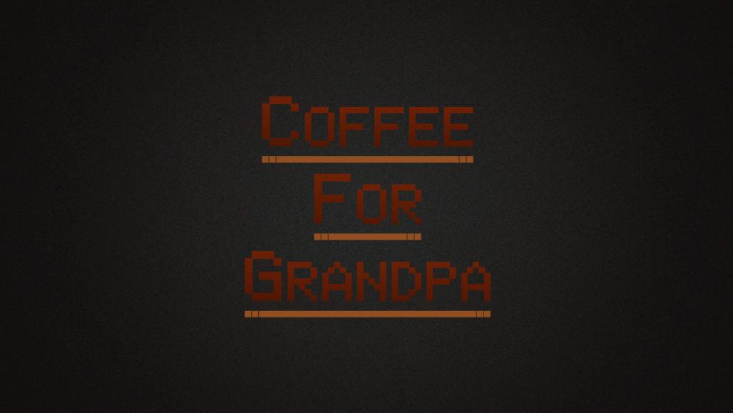 Coffee For Grandpa