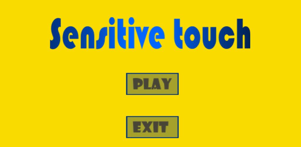 Sensitive Touch