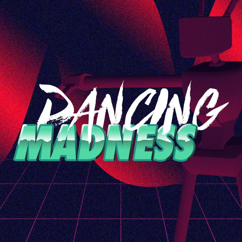 Dancing Madness
