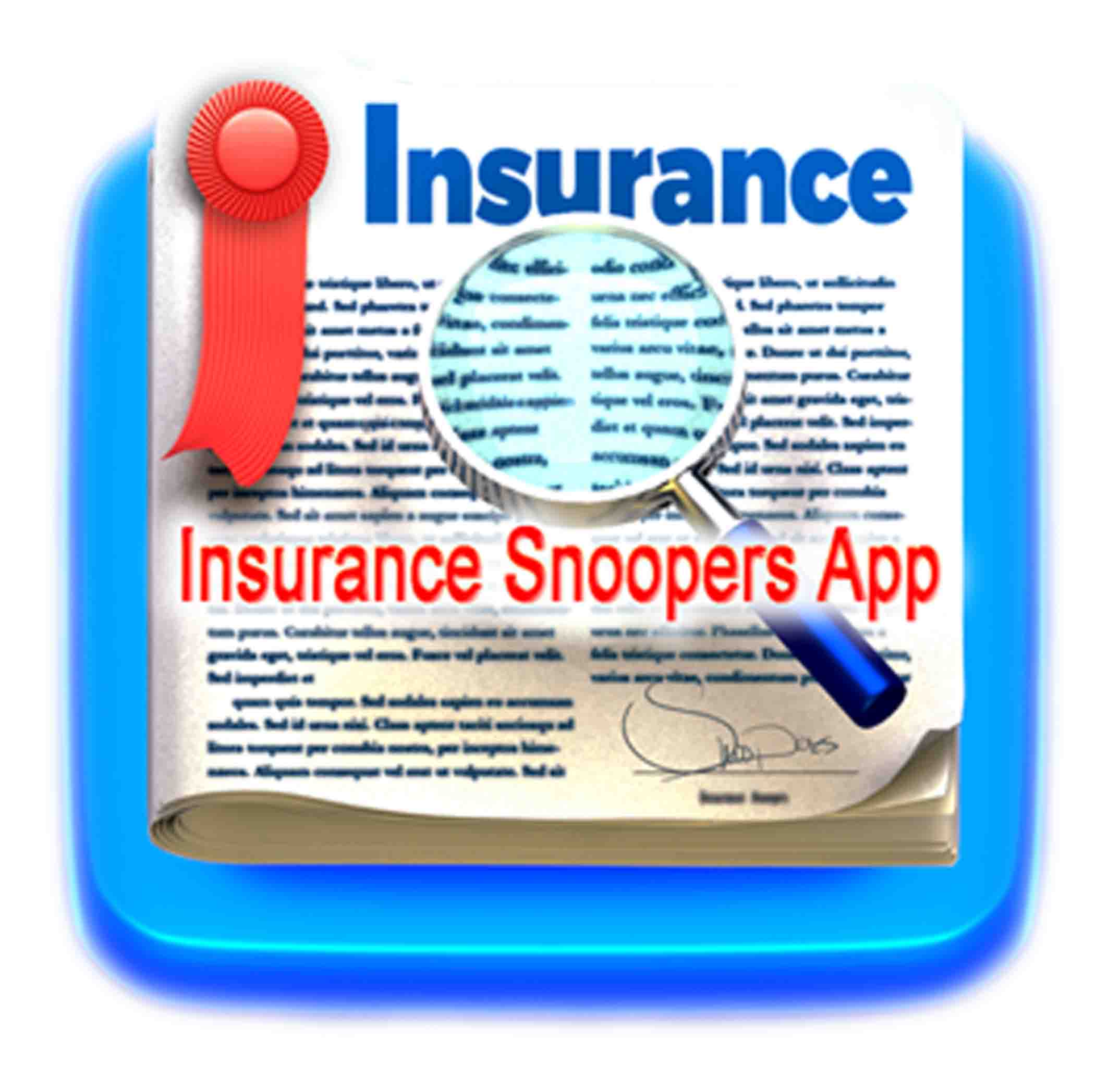 The first of its kind -                                 Insurance Snoopers App!