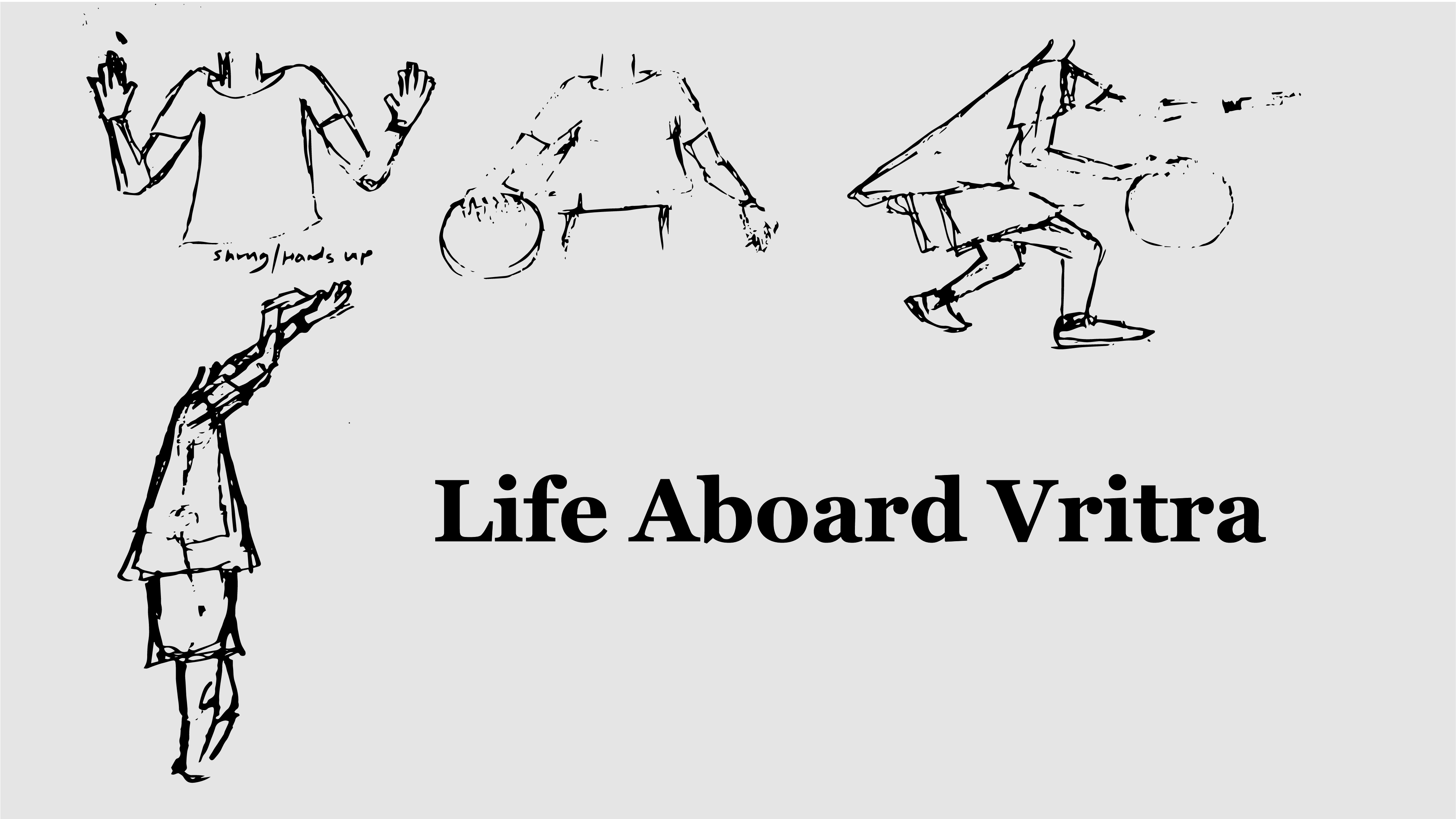 Life aboard Vritra