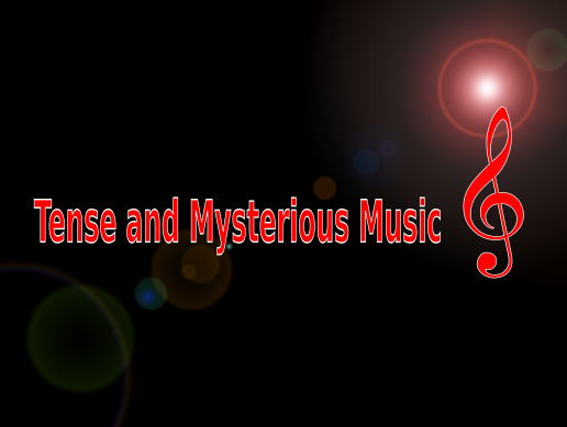 Tense and Mysterious Music