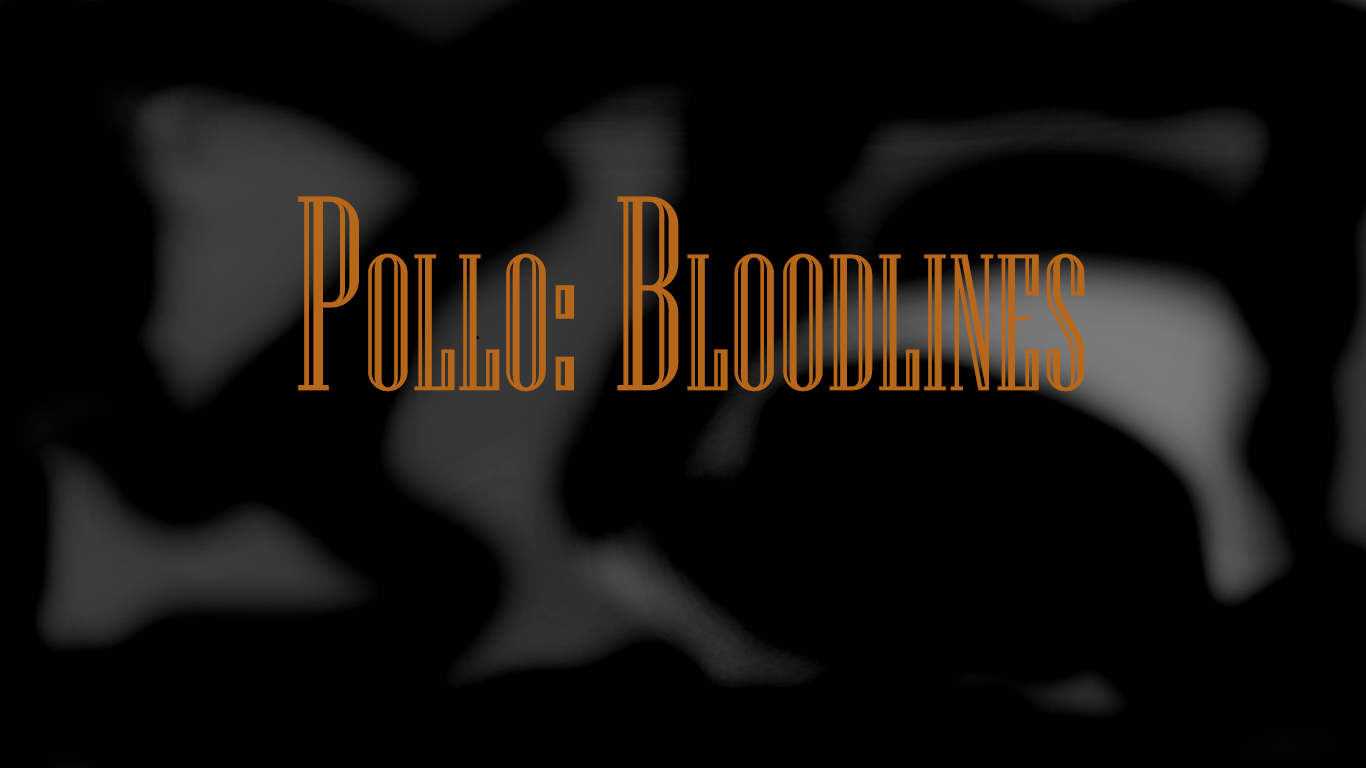 Pollo: Bloodlines