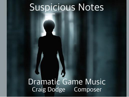 Suspicious Notes : Dramatic Game Music