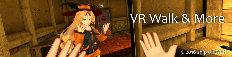 VR Walk & More