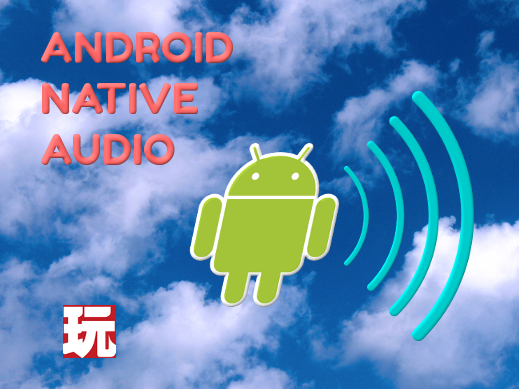 Android Native Audio