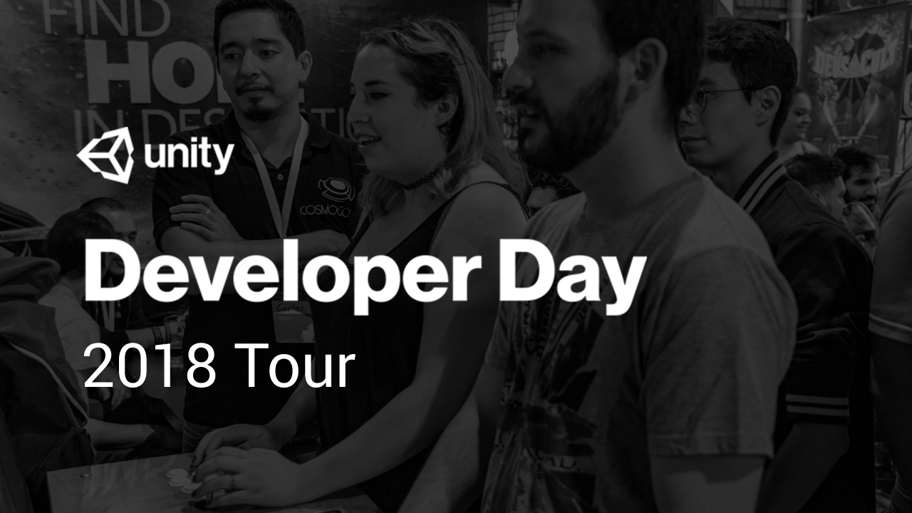 Unity Developer Day: 2018 Tour